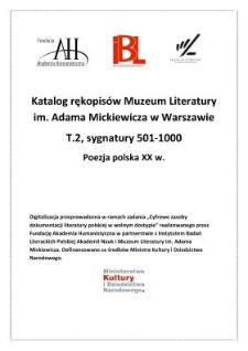 Katalog rękopisów Muzeum Literatury im. Adama Mickiewicza w Warszawie. T. 2, Sygnatury 501-1000 : poezja polska XX w. /
