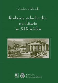 Rodziny szlacheckie na Litwie w XIX wieku : powiaty lidzki, oszmiański i wileński
