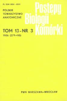 Postępy biologii komórki, Tom 13 nr 3, 1986