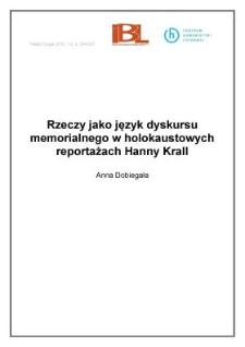 Rzeczy jako język dyskursu memorialnego wholokaustowych reportażach Hanny Krall