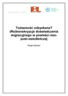 Tożsamość odzyskana? (Re)transkrypcje doświadczenia migracyjnego w powieści neo-post-osiedleńczej