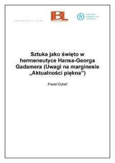 """Sztuka jako święto whermeneutyce Hansa-Georga Gadamera (Uwagi na marginesie """"Aktualności piękna"""")"""