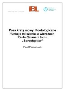 """Poza kratą mowy. Poetologiczne funkcje milczenia w wierszach Paula Celana ztomu """"Sprachgitter"""""""