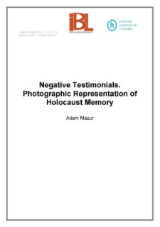 Negative Testimonials. Photographic Representation of Holocaust Memory