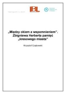 """""""Między okiem a wspomnieniem"""". Zbigniewa Herberta pamięć """"kresowego miasta"""""""