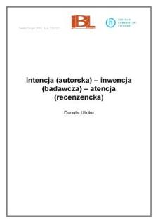 Intencja (autorska) – inwencja (badawcza) – atencja (recenzencka)