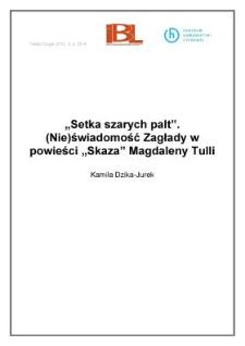 """""""Setka szarych palt"""". (Nie)świadomość Zagłady w powieści """"Skaza"""" Magdaleny Tulli"""