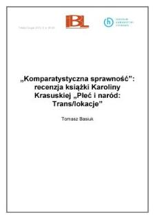"""""""Komparatystyczna sprawność"""": recenzja książki Karoliny Krasuskiej """"Płeć inaród: Trans/lokacje"""""""