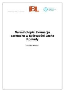 Sarmatotopie. Formacja sarmacka w twórczości Jacka Komudy