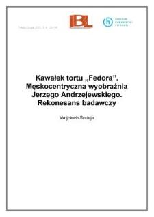 """Kawałek tortu """"Fedora"""". Męskocentryczna wyobraźnia Jerzego Andrzejewskiego. Rekonesans badawczy"""