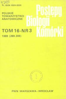 Postępy biologii komórki, Tom 16 nr 3, 1989
