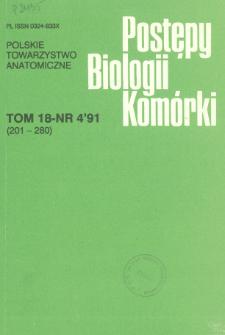 Postępy biologii komórki, Tom 18 nr 4, 1991