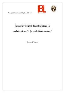 """Jarosław Marek Rymkiewicz : Ja""""odróżnione"""" i Ja """"odróżnicowane"""""""