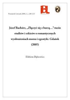 """Józef Bachórz, """" Złączyć się z burzą..."""" : tuzin studiów i szkiców o romantycznych wyobrażeniach morza i egzotyki"""", Gdańsk 2005"""