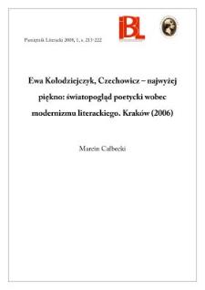 Ewa Kołodziejczyk, Czechowicz - najwyżej piękno : światopogląd poetycki wobec modernizmu literackiego. Kraków 2006