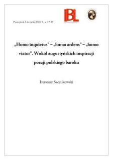 """""""Homo inquietus"""" - """"homo ardens"""" -""""homo viator"""". Wokół augustyńskich inspiracji poezji polskiego baroku"""