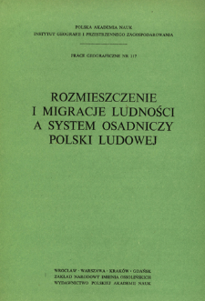 Rozmieszczenie i migracje ludności a system osadniczy Polski Ludowej = Razmeŝenie, migraciâ naseleniâ i sistema rasseleniâ v Pol'še = Distribution, migrations of population and settlement system of Poland
