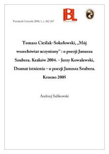 """Tomasz Cieślak-Sokołowski, """"Mój wszechświat uczyniony"""" : o poezji Janusza Szubera. Kraków 2004. - Jerzy Kowalewski, Dramat istnienia - o poezji Janusza Szubera. Krosno2005"""