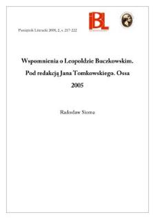 Wspomnienia o Leopoldzie Buczkowskim. Pod redakcją Jana Tomkowskiego. Ossa 2005
