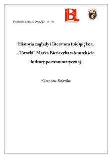"""Historia Zagłady i literatura (nie)piękna. """"Tworki"""" Marka Bieńczyka w kontekście kultury posttraumatycznej"""