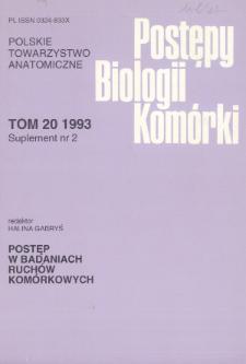 Postępy biologii komórki, Tom 20 Supl. 2, 1993
