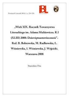 """""""Wiek XIX. Rocznik Towarzystawa Literackiego imienia Adama Mickiewicza"""". R. I (XLIII) 2008: Dziewiętnastowieczność."""