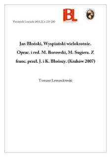 Jan Błoński, Wyspiański wielokrotnie. Oprac., red. M. Borowski, M. Sugiera. Przeł. J., K. Błońscy. (Kraków 2007)