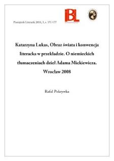 Katarzyna Lukas, Obraz świata i konwencja literacka w przekładzie. O niemieckich tłumaczeniach dzieł Adama Mickiewicza. Wrocław 2008