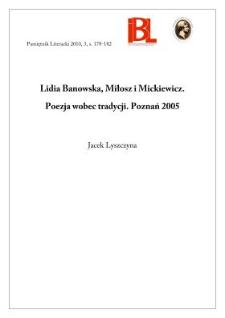 Lidia Banowska, Miłosz i Mickiewicz. Poezja wobec tradycji. Poznań 2005
