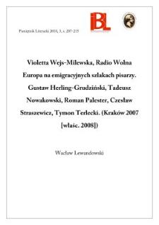 Violetta Wejs-Milewska, Radio Wolna Europa na emigracyjnych szlakach pisarzy. Gustaw Herling-Grudziński, Tadeusz Nowakowski, Roman Palester, Czesław Straszewicz, Tymon Terlecki. Kraków 2007 [właśc. 2008]