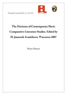 The Horizons of Contemporary Slavic Comparative Literature Studies. Edited by Halina Janaszek-Ivaničkova. Warszawa 2007