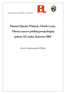 Danuta Opacka-Walasek, Chwile i eony. Obrazy czasu w polskiej poezji drugiej połowy XX wieku. Katowice 2005