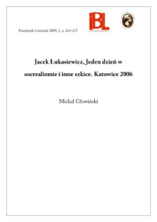 Jacek Łukasiewicz, Jeden dzień w socrealizmie i inne szkice. Katowice 2006