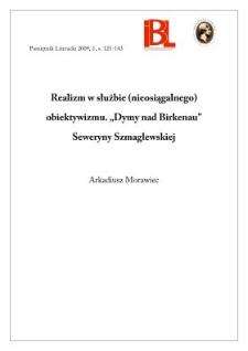 """Realizm w służbie (nieosiągalnego) obiektywizmu. """"Dymy nad Birkenau"""" Seweryny Szmaglewskiej"""