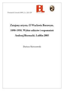 Zatajony artysta. O Wacławie Borowym. 1890–1950. Wybór szkiców i wspomnień Andrzej Biernacki. Lublin 2005