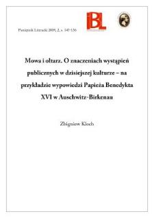 Mowa i ołtarz. O znaczeniach wystąpień publicznych w dzisiejszej kulturze – na przykładzie wypowiedzi Papieża Benedykta XVI w Auschwitz-Birkenau