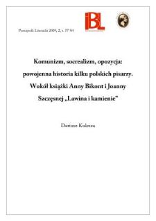 """Komunizm, socrealizm, opozycja: powojenna historia kilku polskich pisarzy. Wokół książki Anny Bikont i Joanny Szczęsnej """"Lawina i kamienie"""""""
