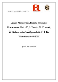 Adam Mickiewicz, Dzieła. Wydanie Rocznicowe. Red.: Z. J. Nowak, M. Prussak, Z. Stefanowska, Cz. Zgorzelski. T. 1–17. Warszawa 1993–2005