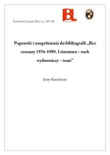"""Poprawki i uzupełnienia do bibliografii """"Bez cenzury 1976–1989. Literatura – ruch wydawniczy – teatr"""""""