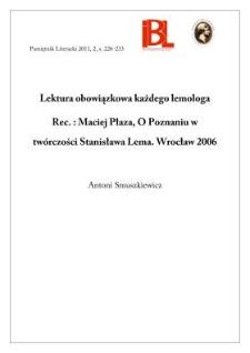 Lektura obowiązkowa każdego lemologa. Rec.: Maciej Płaza, O poznaniu w twórczości Stanisława Lema. Wrocław 2006
