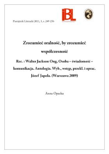 Zrozumieć oralność, by zrozumieć współczesność. Rec.: W. Jackson Ong, Osoba – świadomość – komunikacja. Antologia. Oprac. J. Japola (Warszawa 2009)