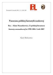 Panorama polskiej fantastyki naukowej. Rec.: A. Mazurkiewicz, O polskiej literaturze fantastycznonaukowej lat 1990–2004. Łódź 2007