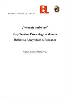 """""""We mnie trzeba być"""". Listy Teodora Parnickiego ze zbiorów Biblioteki Raczyńskich w Poznaniu"""