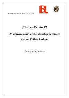 """""""The Less Deceived""""? Mniej oszukani, czyli o dwóch przekładach Philipa Larkina"""