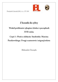 Z kroniki do sylwy. Wokół problemów rękopisu i druku w początkach XVII wieku. Cz. 1: Pieśń o zdobyciu Smoleńska M. Paszkowskiego. Uwagi o autorstwie..