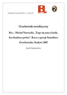 """Grochowiak metafizyczny. Rec.: Michał Nawrocki, """"Tego się naucz każdy, kto dotykasz próżni"""". Rzecz o poezji Stanisława Grochowiaka. Kraków 2007"""