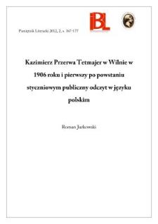 Kazimierz Przerwa Tetmajer w Wilnie w 1906 roku i pierwszy po powstaniu styczniowym publiczny odczyt w języku polskim