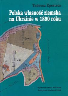 Polska własność ziemska na Ukrainie : (gubernia kijowska, podolska i wołyńska) w 1890 r.