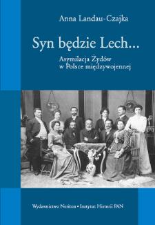 Syn będzie Lech... : asymilacja Żydów w Polsce międzywojennej