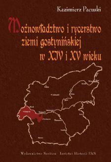 Możnowładztwo i rycerstwo ziemi gostynińskiej w XIV i XV wieku : studium z dziejów osadnictwa i elity władzy na Mazowszu średniowiecznym